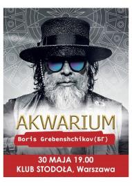 Борис Гребенщиков (БГ) и группа АКВАРИУМ впервые в Варшаве!