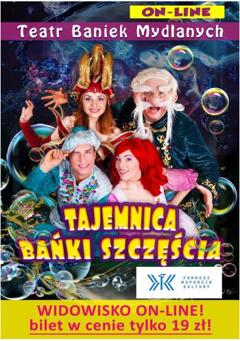 """Teatr Baniek Mydlanych """"Tajemnica Bańki Szczęścia"""" ONLINE"""